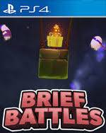 BRIEF BATTLES PS4