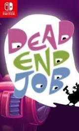 Dead End Job SWITCH
