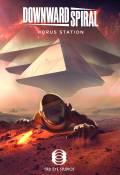 Downward Spiral: Horus Station PS4
