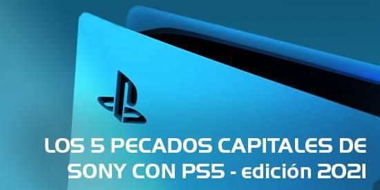 Los cinco pecados capitales de Sony con su PS5 - Edición 2021