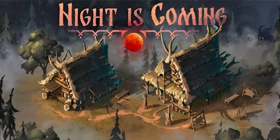 Night is Coming - Combinación entre construcción, supervivencia y criaturas de pesadilla
