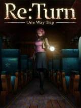 Re: Turn - One Way Trip SWITCH