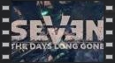vídeos de SEVEN: The Days Long Gone